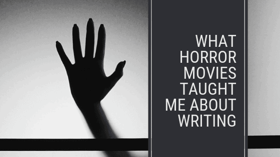 What Horror Movies Taught Me About Writing