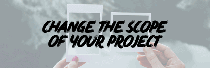 "NaNoWriMo Blog Banner #2: ""Change the scope of your project"""