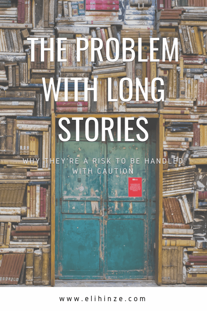 "Title graphic with the words ""The problem with long stories: why they're a risk to be handled with care"", superimposed over a faded image of a wall of books around a door."
